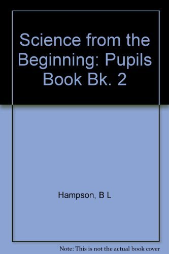 9780050029084: Science from the Beginning: Pupils Book 2: Pupils Book Bk. 2