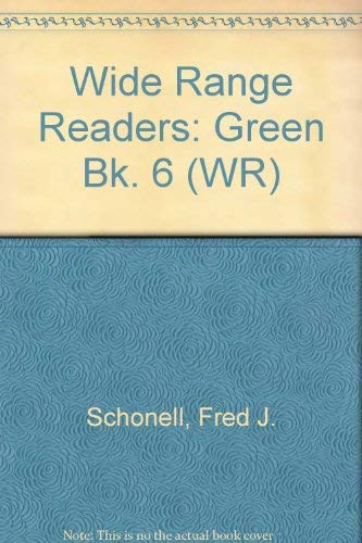 Wide Range Readers: Green Book. 6: Schonell, Fred J.;