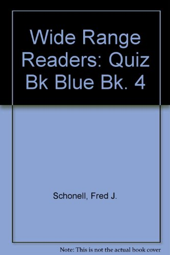Wide Range Readers: Quiz Bk Blue Bk. 4 (9780050029367) by Schonell, Fred J