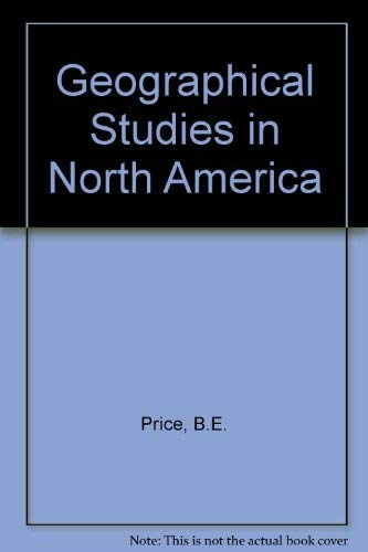 9780050030134: Geographical Studies in North America