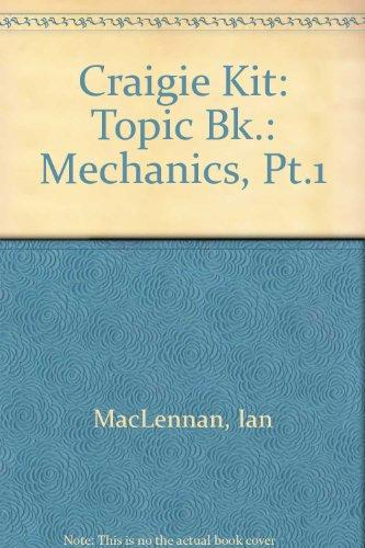 9780050030141: Craigie Kit: Topic Bk.: Mechanics, Pt.1