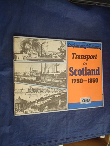 9780050030493: Transport in Scotland, 1750-1850 (Exploring History)