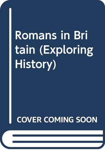 Romans in Britain (Exploring History S) (0050030566) by Morrison, Dorothy