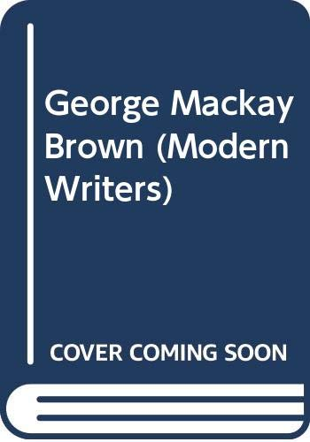 9780050030905: George Mackay Brown (Modern Writers)