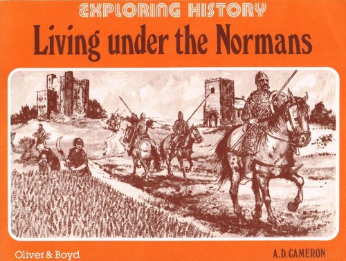 Living Under the Normans (Exploring History): Cameron, A.D.