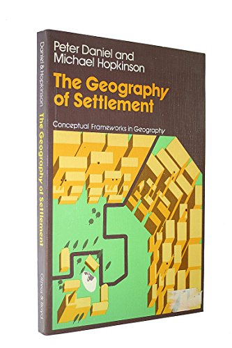 9780050031285: Geography of Settlement (Conceptual frameworks in geography)