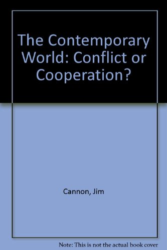 9780050031599: The Contemporary World: Conflict or Cooperation?