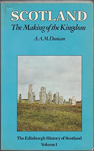 9780050031834: Edinburgh History of Scotland: Scotland, the Making of the Kingdom v. 1
