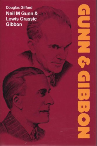 9780050031971: Neil M.Gunn and Lewis Grassic Gibbon (Modern Writers)