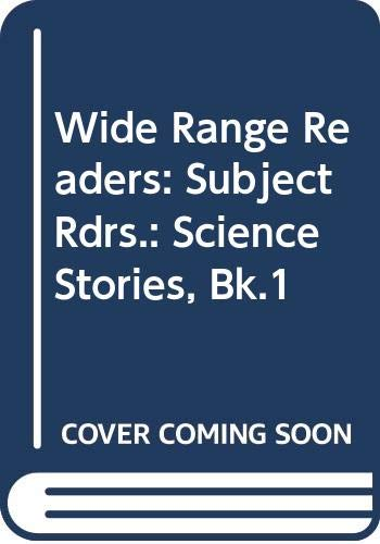 Wide Range Readers: Subject Rdrs.: Science Stories,: Holt, Michael and