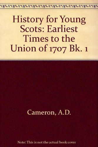 9780050033104: History for Young Scots: Earliest Times to the Union of 1707 Bk. 1