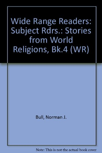 9780050033739: Wide Range Readers: Subject Rdrs.: Stories from World Religions, Bk.4 (WR)