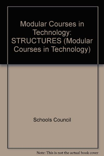 9780050033890: Modular Courses in Technology: STRUCTURES (Modular Courses in Technology)