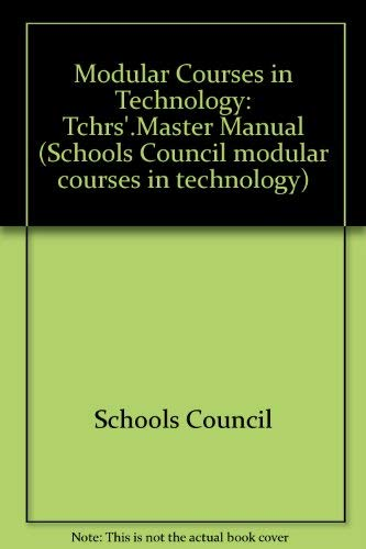 9780050034149: Modular Courses in Technology: Tchrs'.Master Manual (Schools Council modular courses in technology)