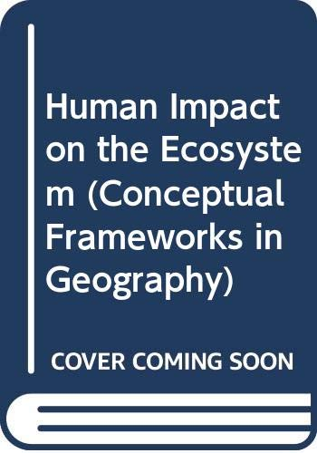 9780050034248: Human Impact on the Ecosystem (Conceptual Frameworks in Geography)