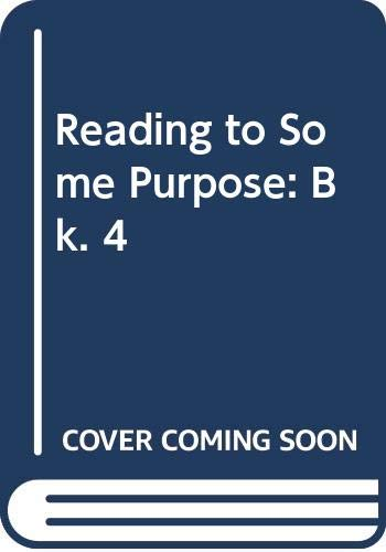 9780050034729: Reading to Some Purpose: Bk. 4