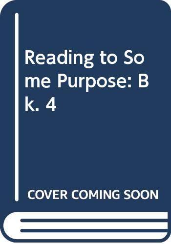 9780050034729: Reading to Some Purpose: Bk. 4