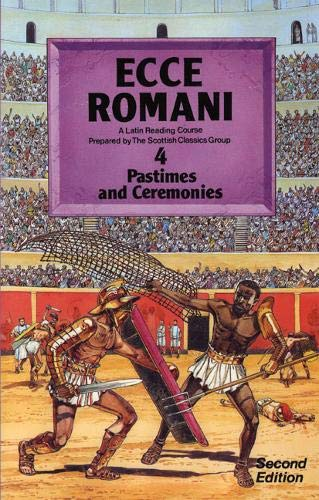 9780050035474: Ecce Romani: A Latin Reading Course Pupils' Book 4 (Pastimes and Ceremonies) (Bk. 4)