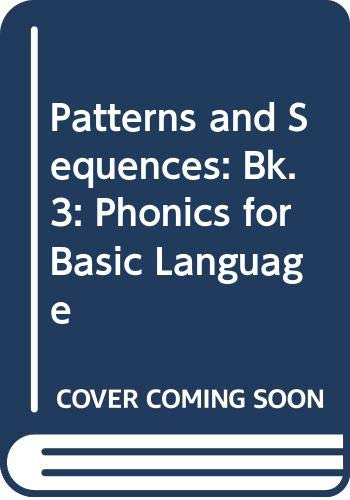 9780050036037: Patterns and Sequences: Bk. 3: Phonics for Basic Language