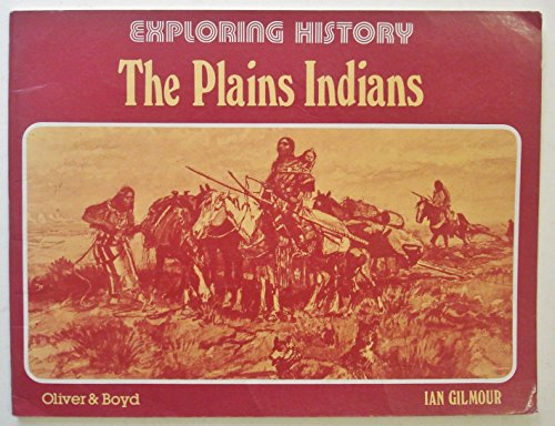 9780050036419: The Plains Indians (Exploring History)