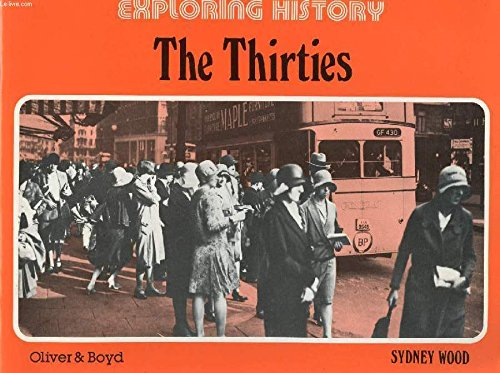 9780050036730: The Thirties (Exploring History)