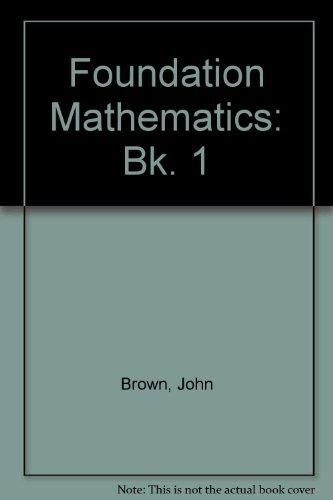 9780050037010: Foundation Mathematics: Bk. 1