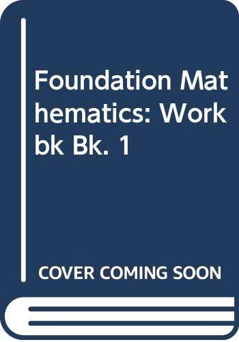 9780050037072: Foundation Mathematics: Workbk Bk. 1