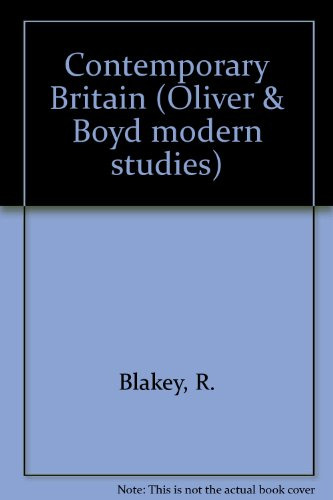 9780050037331: Contemporary Britain (Oliver & Boyd modern studies)