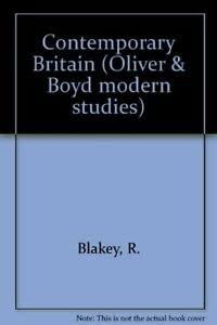 9780050037331: Contemporary Britain (Oliver & Boyd modern studies)