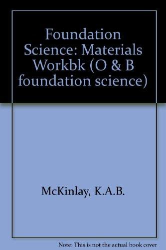 9780050037980: Foundation Science: Materials Workbk (O & B foundation science)