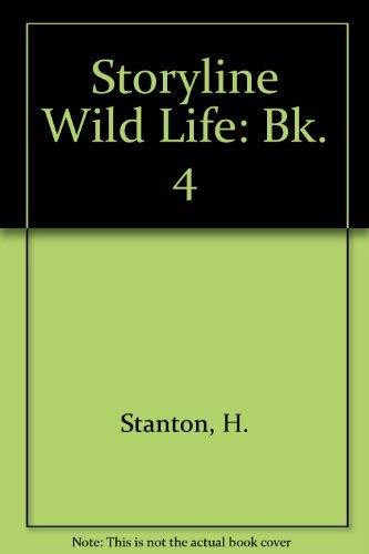 9780050038154: Storyline Wild Life: Bk. 4