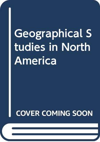 9780050038161: Geographical Studies in North America
