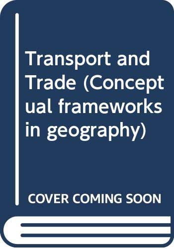 9780050038871: Transport and Trade (Conceptual frameworks in geography)