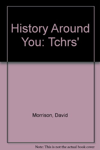 History Around You: Tchrs': Morrison, David, etc.,