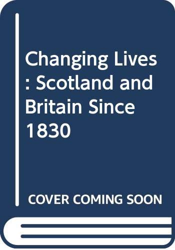 9780050039687: Changing Lives: Scotland and Britain Since 1830