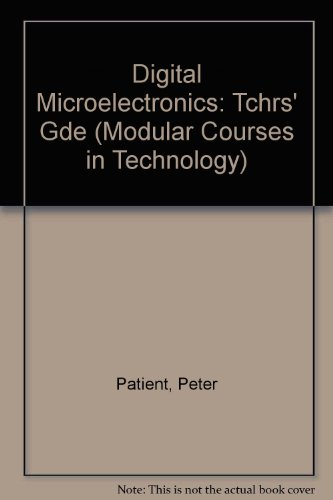 9780050040355: Digital Microelectronics: Tchrs' Gde (Modular Courses in Technology)