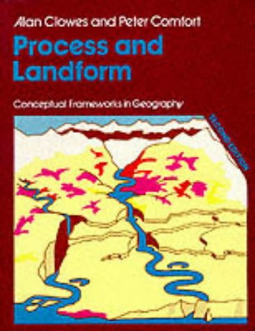 9780050040591: Process and Landform (CONCEPTUAL FRAMEWORKS IN GEOGRAPHY)