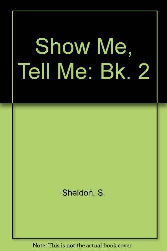 9780050041505: Show Me, Tell Me: Bk. 2
