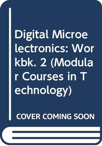 9780050042120: Digital Microelectronics: Workbk. 2 (Modular Courses in Technology)