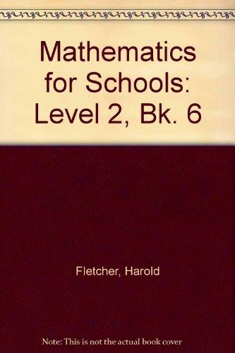 Mathematics for Schools: Level 2, Bk. 6: Fletcher, Harold