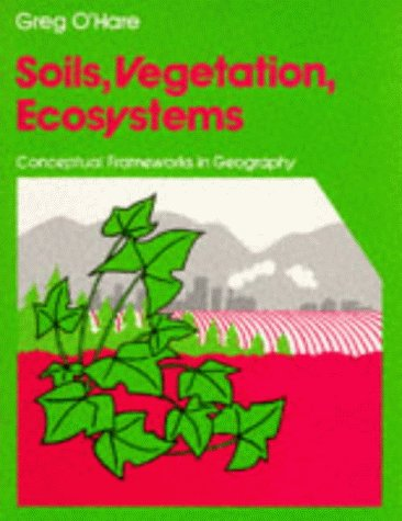 9780050042373: Soils, Vegetation, Ecosystems (Conceptual Frameworks in Geography)