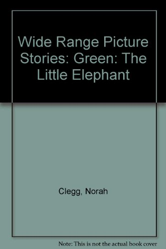9780050042786: Wide Range Picture Stories: Green: The Little Elephant