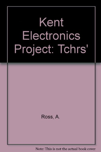 9780050042854: Kent Electronics Project: Tchrs'