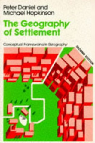 9780050042861: The Geography of Settlement (Conceptual frameworks in geography)