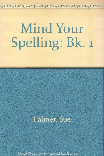 9780050043646: Mind Your Spelling: Bk. 1