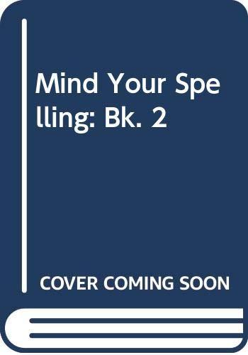 9780050043653: Mind Your Spelling: Bk. 2