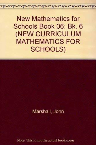 9780050043813: New Mathematics for Schools Book 06 (New Curriculum Mathematics for Schools) (Bk. 6)