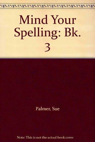 9780050044643: Mind Your Spelling: Bk. 3