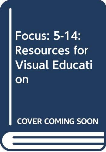 9780050045022: Focus: 5-14: Resources for Visual Education