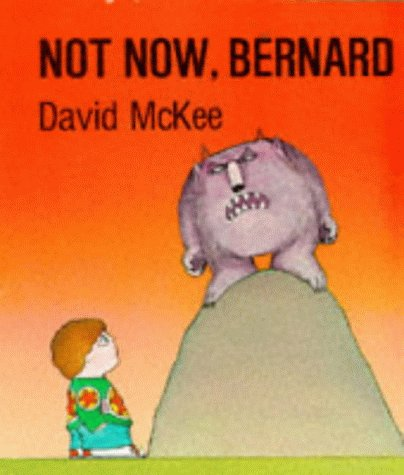 9780050045596: Not Now, Bernard: Bk. 14 (Storytime Giants)